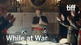 WHILE AT WAR Trailer | TIFF 2019
