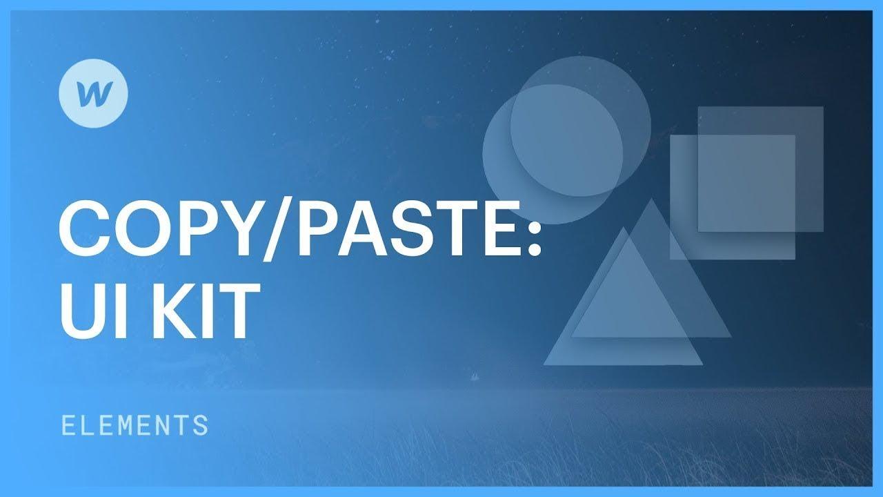 Copy/Paste: UI kit — Webflow tutorial