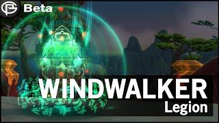 Windwalker Monk Complete Preview - Legion