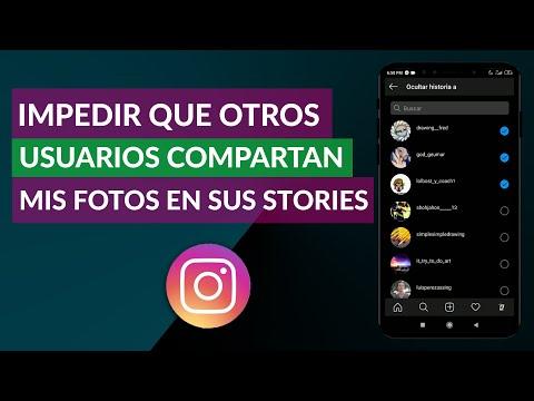 Cómo Impedir que Otros Usuarios Compartan mis Fotos o Videos en sus Stories de Instagram