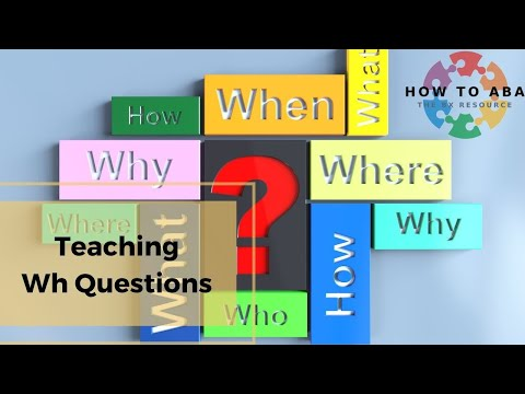 Teaching 'Wh Questions'