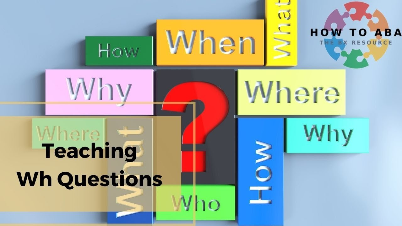 medium resolution of How to: Teach 'Wh Questions' using ABA - YouTube