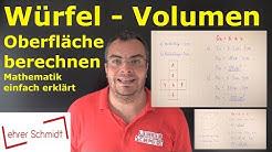 Würfel - Oberfläche und Volumen berechnen | Mathematik- einfach erklärt | Lehrerschmidt