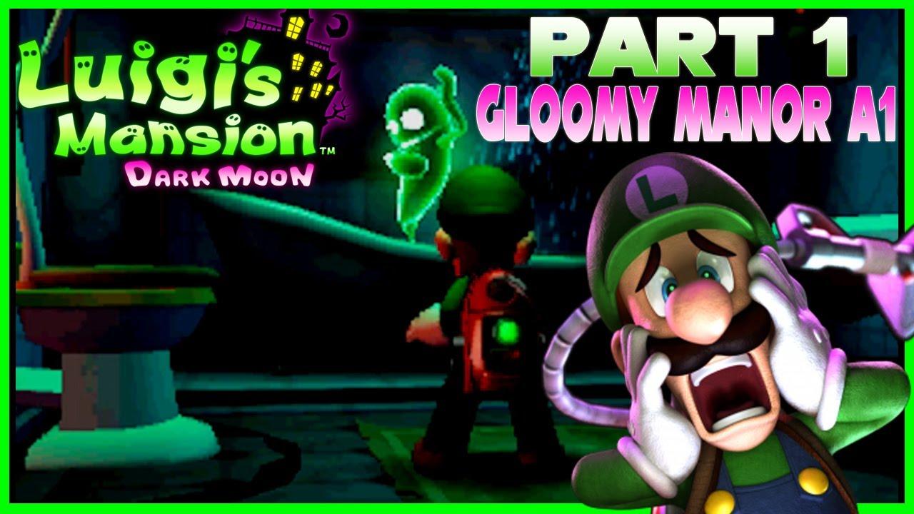 Luigi S Mansion Dark Moon Part 1 Gloomy Manor A1 Poltergust 5000 100 Walkthrough