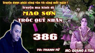 Mao Sơn Tróc Quỷ Nhân [ Tập 386 ] Đánh Vào Tận Cung Vua - Truyện ma pháp sư - Quàng A Tũn