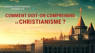 Comment doit-on comprendre le christianisme ?