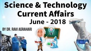 Science and Technology Current Affairs June 2018 by Dr Ravi Agrahari for UPSC 2019 exam StudyIQ