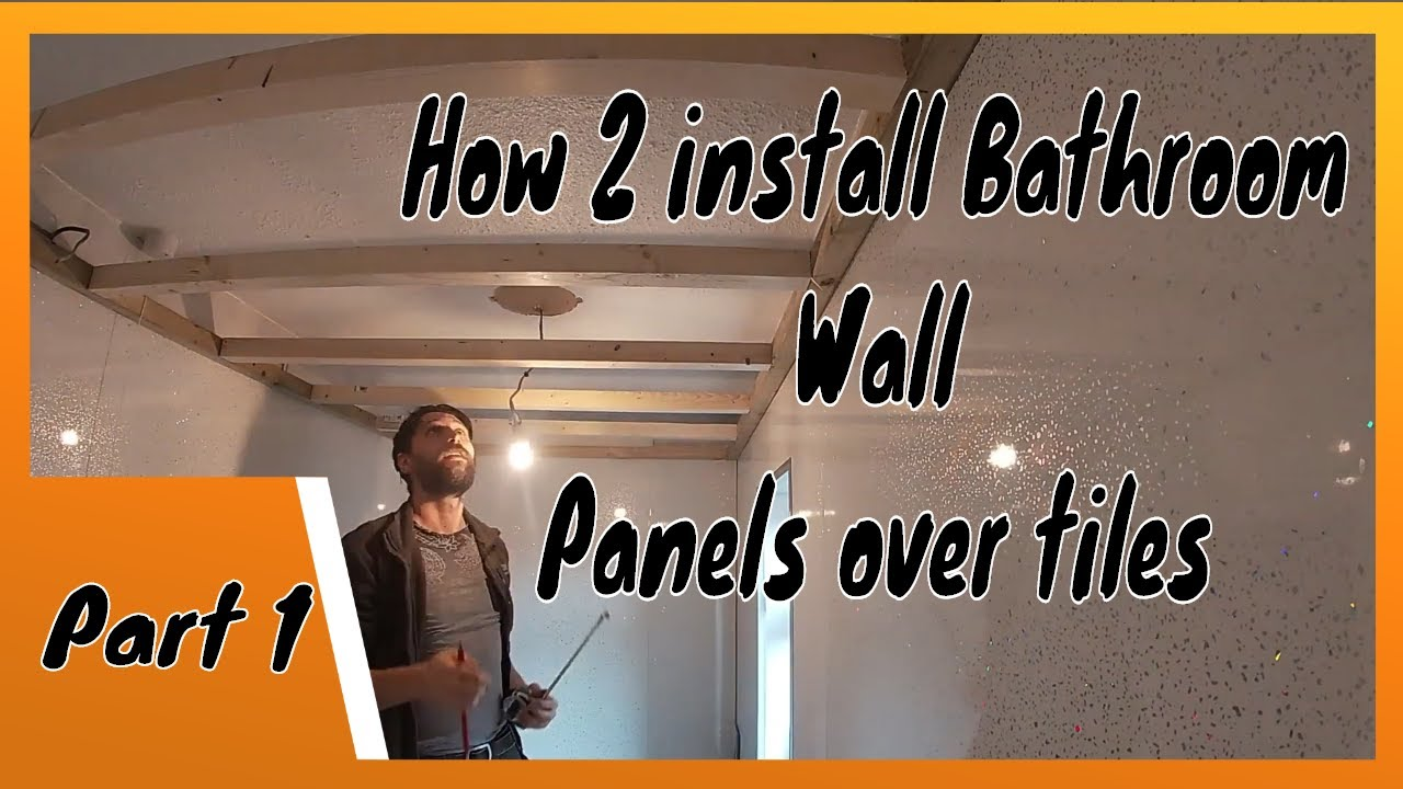 how 2 install bathroom wall panels over tiles part 1