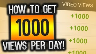 How To Get 1000 Views PER DAY On YouTube! (With Proof)