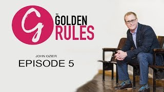 Grayscale Marketing CEO Tim Gray Presents - The Golden Rules | Episode 05 - John Ozier