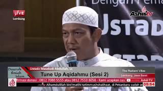 Tune Up Aqidahmu (Sesi 2) - Ustadz Maududi Abdullah, Lc & Ustadz Abu Yahya Badrussalam, Lc