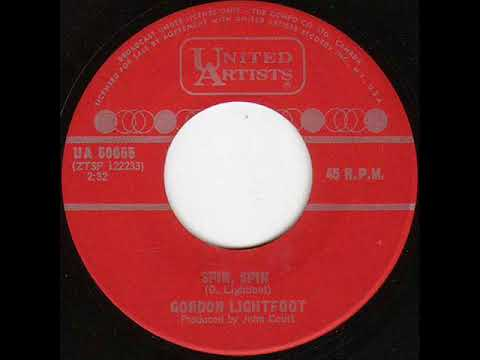 Gordon Lightfoot - Spin, Spin (1966 United Artists 45) [actual HIT version]