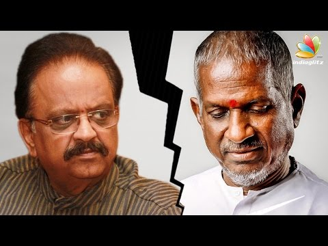 What went wrong between SP Balasubramaniam and Ilayaraja? | Latest Tamil Cinema News
