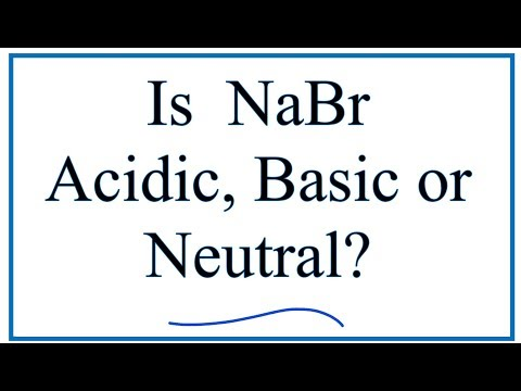 Is NaBr Acidic, Basic, Or Neutral (dissolved In Water)?