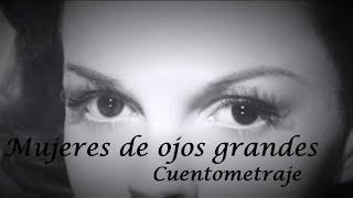 Mujeres de ojos grandes. Cortometraje (Angeles Mastreta) AnimaciónDI