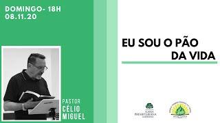 Culto Noite - Domingo 08/11/20 - Rev. Célio Miguel