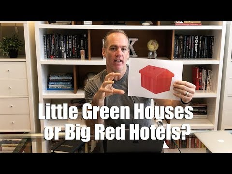 Little Green Houses or Big Red Hotels?