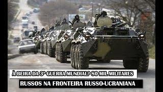 Militar News #104 – À Beira da 3ª Guerra Mundial? 80 mil Militares Russos Na Fronteira Ucraniana