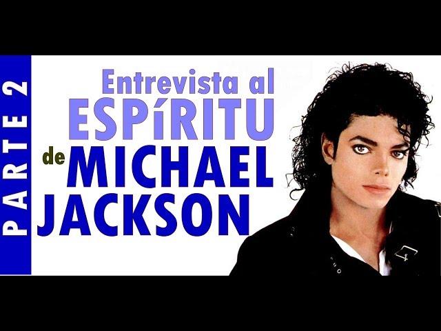 Entrevista al Espiritu de Michael Jackson Parte 2 | El Mensajero Solitario.org