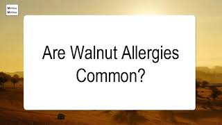 Are Walnut Allergies Common