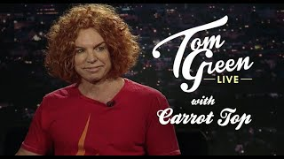 Carrot Top | Tom Green Live