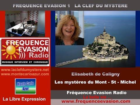 Les MYSTÈRES du MONT St MICHEL _ Elisabeth de Caligny sur Fréquence Evasion