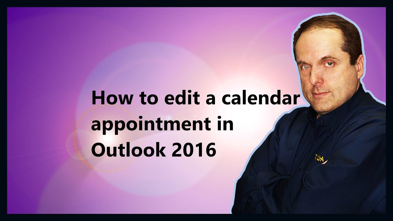 How To Edit A Calendar Appointment In Outlook 2016 Youtube