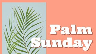 Palm Sunday - Who is this King of Glory? | March 21st, 2021