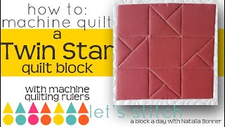 How To: Machine Quilt a Twin Star Quilt Block-W/ Natalia Bonner- Let's Stitch a Block a Day- Day 169