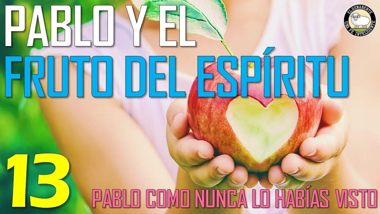 Gálatas 7 de 7 - Pablo y el Fruto del Espíritu | Pablo como Nunca lo habías Visto Ep. 13
