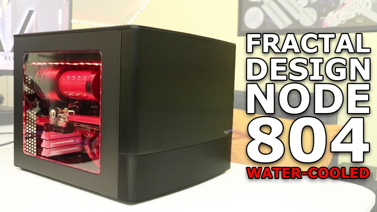 fractal design node 804 water-cooled build