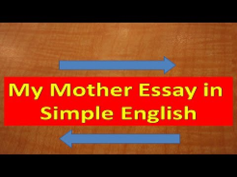 My Mother Essay in English - YouTube