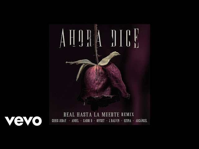 Chris Jedi - Ahora Dice (Remix) ft. J Balvin, Ozuna, Anuel AA, Cardi B, Offset, Arcángel