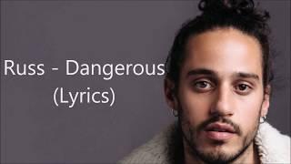 Russ - Dangerous (Lyrics)