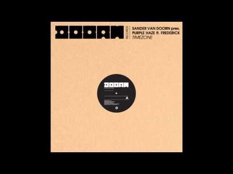 Sander van Doorn pres. Purple Haze feat. Frederick - Timezone (Original Mix)