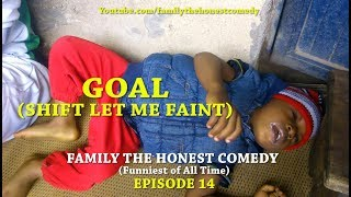 GOAL (Family The Honest Comedy)(Episode 14)