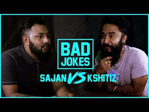 Bad Jokes | Sajan vs. Kshitiz
