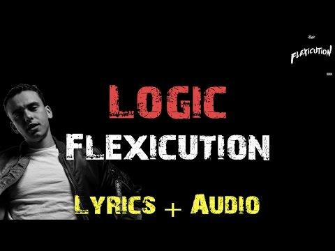 Logic - Flexicution [ Lyrics ]