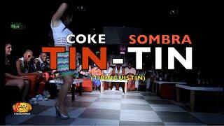 TIN TIN, COKE Y SOMBRA