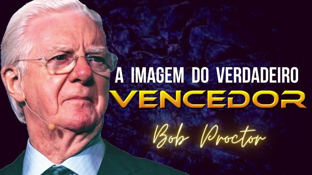 CONSTRUINDO A IMAGEM DE UM VENCEDOR - Com Bob Proctor Dublado