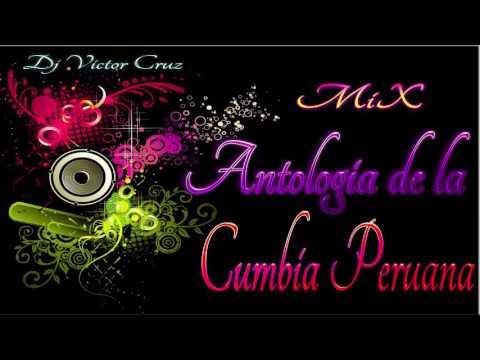 Mix Antologia de la Cumbia Peruana  Dj Victor Cruz