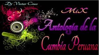 Mix Antologia de la Cumbia Peruana ( Dj Victor Cruz)