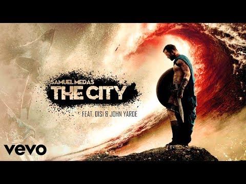 THE CITY - Samuel Medas ft. DiSi & John Yarde