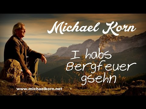 Michael Korn - I HABS BERGFEUER GSEHN (Offizielles Video)