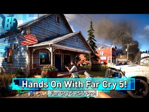Far Cry 5: Hands on PS4 Pro Gameplay and First Impressions!
