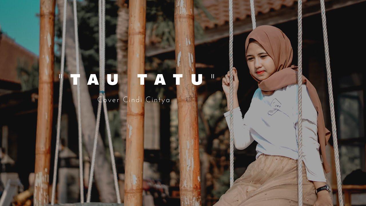 Tau Tatu - Anggun Pramudita |  Cover Cindi Cintya Dewi ( Cover Video Clip )
