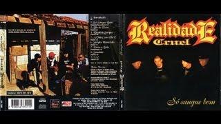 Realidade Cruel - Só Sangue Bom(CD COMPLETO)