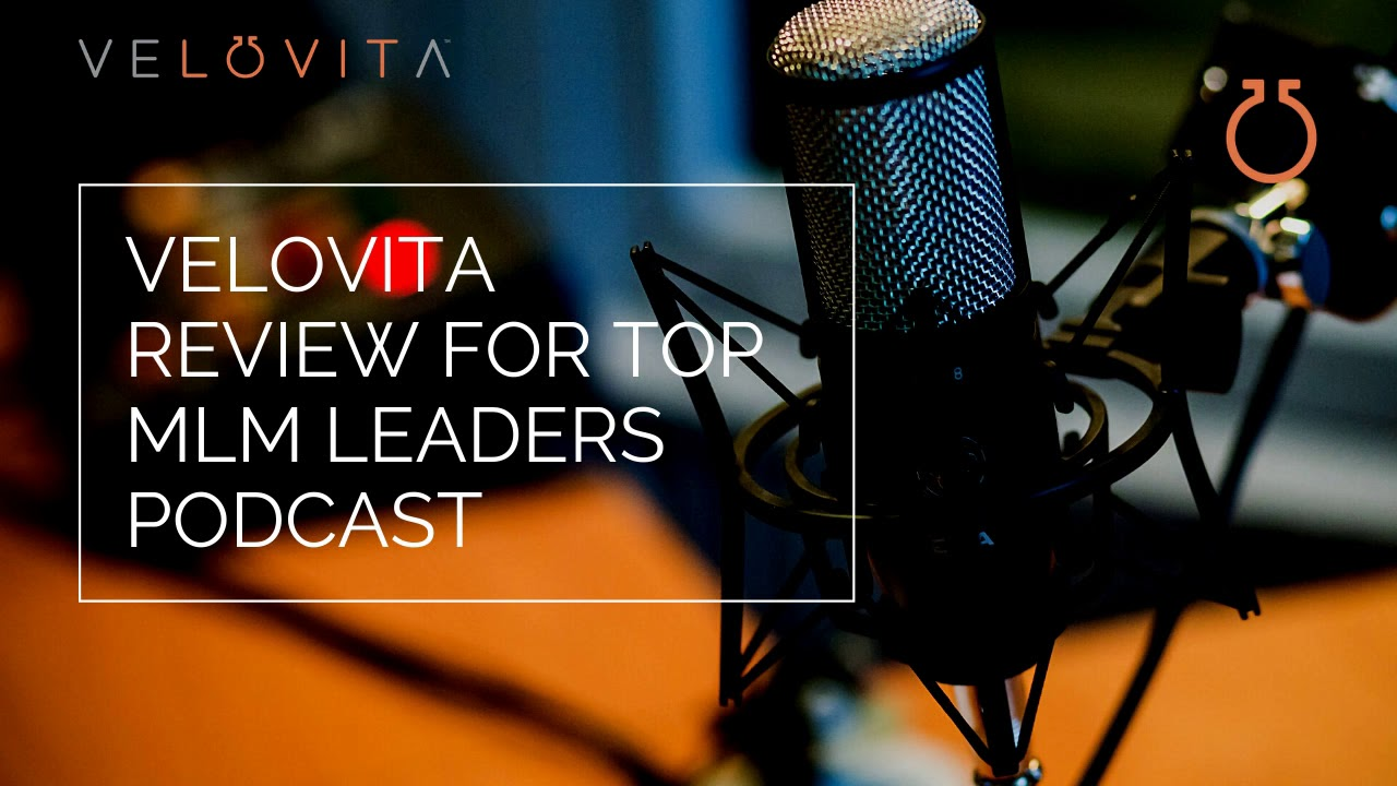 VeloVita review for top MLM leaders podcast