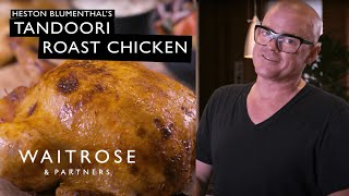 Heston Blumenthal's Tandoori Roast Chicken | Waitrose