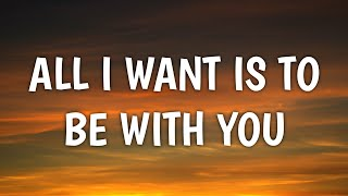John Mayer - All I Want Is to Be With You (Lyrics)